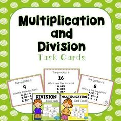 Multiplication and Division Task Cards: 48 task cards to increase engagement and build fluency. These activities are great for SCOOT, Quiz-Quiz-Trade, and centers. Includes: 24  Multiplication Task Cards24 Division Task CardsResponse sheetsAnswer Keys
