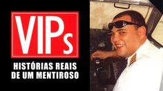 Superficção: VIPs - Histórias Reais de um Mentiroso