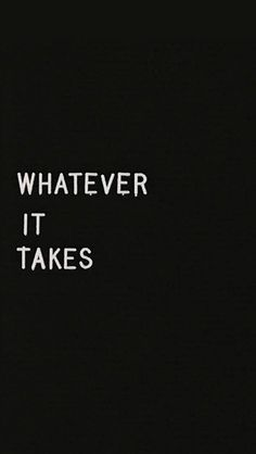 Whatever it Takes iPhone Wallpaper 1 - iPhone Wallpapers