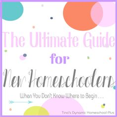 The Ultimate Guide for New Homeschoolers . When You Don't Where to Begin . . |Tina's Dynamic Homeschool Plus  #newbeehomeschoolers
