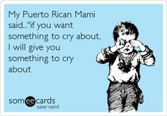Being Puerto Rican This is what my mom said to me LOL Puerto Rican Memes, Puerto Rican Recipes, Puerto Rico Food, Puerto Rico History, Puerto Rican Culture, Puerto Ricans, Stressed Out, E Cards, Latina