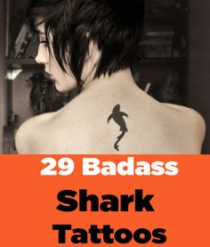 29 Incredibly Badass Shark Tattoos Every Girl Would Want.....haha awesome :D