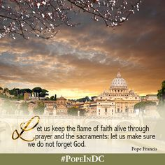 Keep the flame of faith burning brightly! #PopeInDC