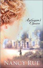 Antonia's Choice by Nancy Rue @WaterBrook Multnomah Publishing