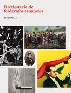 Diccionario de fotógrafos españoles. Arte, Ensayo, Fotografía Espanol e English. Dirigido por Oliva María Rubio