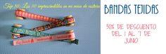 30% de descuento directo en bandas tejidas de Hilos y Más del 1 al 7 de junio de 2015 #promociones #descuentos #ofertas #hilosymas #top10 #imprescindibles