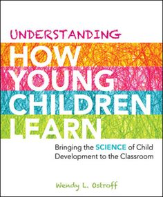 Understanding How Young Children Learn: Bringing the Science of Child Development to the Classroom. Looks interesting! #iheartcd