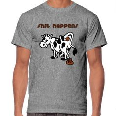 Creative SHIT HAPPENS Tshirt