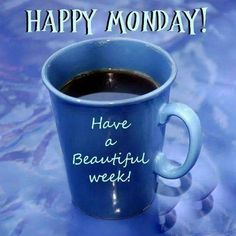 Have A beautiful week happy monday image monday monday quotes happy monday beautiful week monday pictures monday images Monday Wishes, Monday Greetings, Monday Blessings, Morning Blessings, Good Morning Greetings, Good Morning Wishes, Morning Messages, Monday Morning Quotes, Good Morning Happy Monday