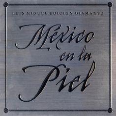 Luis Miguel - México En La Piel (Edición Diamante) (2005)