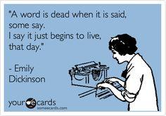 -- Emily Dickinson