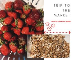 Farmers Market Trip +healthy granola recipe! – This is my life.