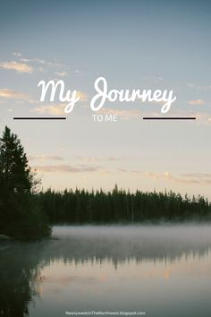My Journey to Me | Burm Voyage (Formerly Newlyweds in the Northwest)