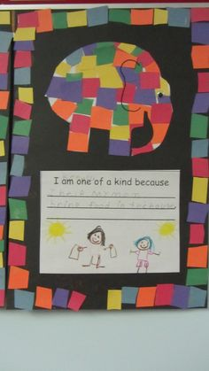 Elmer the Elephant Writing and Art display - I am one of a kind because...