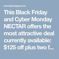 This Black Friday and Cyber Monday NECTAR offers the most attractive deal currently available: $125 off plus two free pillows.