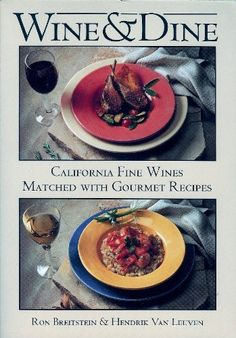 Wine  Dine California Fine Wines Matched With Gourmet Recipes -- Find out more about the great product at the image link.