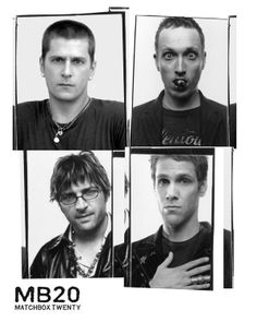 Matchbox Twenty - Rob Thomas, Paul Doucette, Kyle Cook and Brian Yale. The band that will always be #1 in my heart.