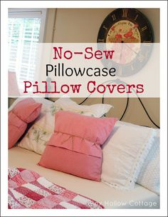 No Sew Pillowcase Pillow Covers: Quick, easy, inexpensive accent pillows using what you have on hand. #nosew #pillow