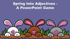 """This """"spring fun"""" themed game introduces and reviews the concept of basic adjectives. Please note that this game has a spring theme and not Easter."""