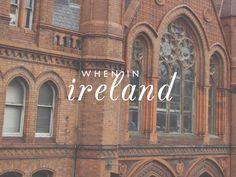 When in #Ireland | A mini travel guide