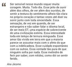Ser sensível. ..Ana jacomo