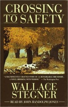 Crossing to Safety | Wallace Stegner