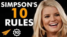 Jessica Simpson Interview - Jessica Simpson's Top 10 Rules For Success