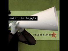 Enter The Haggis - One last Drink  boring video, wonderful song.