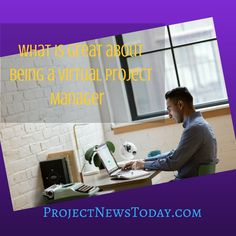 What is great about being a Virtual Project Manager What Is Great, Project Management, Improve Yourself, Innovation, Articles, Business, Projects, Tile Projects