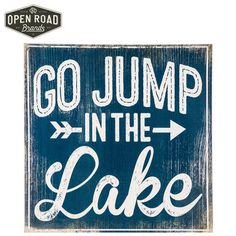 Jump in the Lake Wall Decor Lake House Signs, Cabin Signs, Lake Signs, Camper Signs, Bright Decor, Rustic Room, Vinyl Crafts, Lake Life, Wall Art Quotes