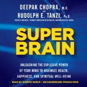 """A manual for relating to the brain in a revolutionary new way, Super Brain explains how to use your brain as a gateway for achieving health, happiness, and spiritual growth. The authors are two pioneers: best-selling author and physician Deepak Chopra and Harvard Medical School professor Rudolph E. Tanzi, one of the world's foremost experts on the causes of Alzheimer's. They have merged their wisdom and expertise for a bold new understanding of the """"three-pound universe"""" and its untapped pote..."""