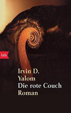 Die rote Couch. Roman von Irvin D. Yalom https://www.amazon.de/dp/3442723302/ref=cm_sw_r_pi_dp_U_x_cZMCAbZ3J82H4