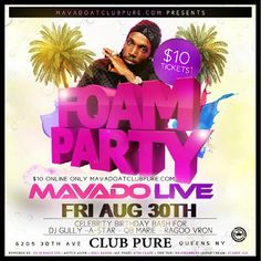 Foam Party Featuring Mavado LIVE @ema Friday August 30, 2013
