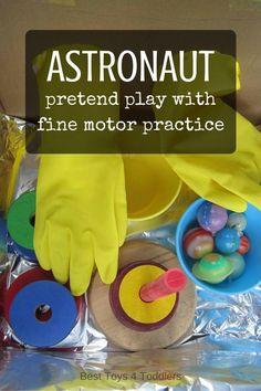 Astronaut Pretend Play with Fine Motor Practice