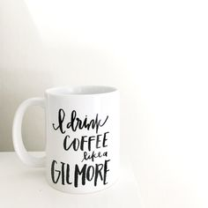 i drink coffee like a gilmore hand lettered by lovelylittlewhimsy
