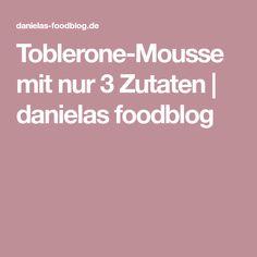 Toblerone-Mousse mit nur 3 Zutaten | danielas foodblog