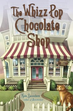 THE WHIZZ POP CHOCOLATE SHOP by Kate Saunders. Magic, a talking cat and a talking rat, intrigue, spies, secret government agencies, a deserted chocolate shop and three kids with magical abilities they never knew they had make up this fantastic story!