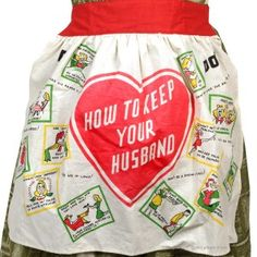 """How to Keep Your Husband Apron  This decidedly politically incorrect apron is a reproduction of a classic novelty produced in the '50s. Each 19"""" x 24"""" 100% cotton apron is covered with delightfully outdated rules that a wife should follow if she wants to keep her husband. Includes such gems as, """"Watch Your Weight,"""" and """"Don't Gossip Over the Phone."""" Perfect gift for a staunch feminist!"""