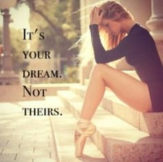 It's your dream. Not theirs! #LOVEDANCE #CAPEZIO #dance