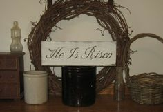 He Is Risen -WOOD SIGN-