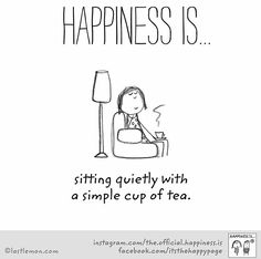 cuppa tea Sit quietly and drink tea Lovers Quotes, Cuppa Tea, Tea Art, My Cup Of Tea, Happy Quotes, Tea Quotes Funny, Tea Time Quotes, Happy Sayings, Nice Quotes