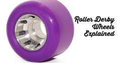 roller derby wheels explained by James from Skate Britain