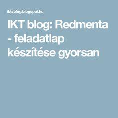 IKT blog: Redmenta - feladatlap készítése gyorsan Help Teaching, Education, Blog, Internet, Modern, Educational Illustrations, Learning, Onderwijs, Studying