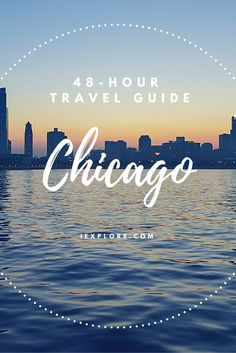 48 Hour Travel Guide to Chicago