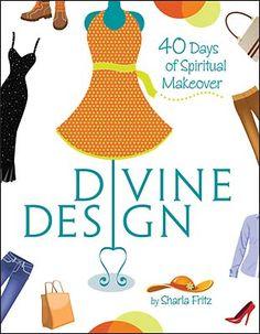 Divine Design: 40 Days of Spiritual Makeover Women's Bible study, book, Christian