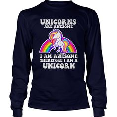 UNICORNS ARE AWESOME THEREFORE I AM A UNICORN #gift #ideas #Popular #Everything #Videos #Shop #Animals #pets #Architecture #Art #Cars #motorcycles #Celebrities #DIY #crafts #Design #Education #Entertainment #Food #drink #Gardening #Geek #Hair #beauty #Health #fitness #History #Holidays #events #Home decor #Humor #Illustrations #posters #Kids #parenting #Men #Outdoors #Photography #Products #Quotes #Science #nature #Sports #Tattoos #Technology #Travel #Weddings #Women