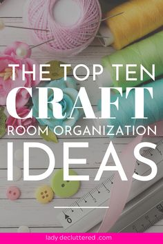 If your craft room and crafting supplies are a cluttered mess then it might be time you check out the top ten craft room organization ideas. Do not let a messy craft room stop you from your creativity. Sewing Room Storage, Sewing Room Decor, Craft Room Decor, Sewing Room Organization, Craft Room Storage, Organization Ideas, Organizing Tips, Organising Ideas, Decluttering Ideas