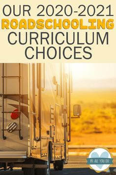 """""""Our 2020-2021 Roadschooling Curriculum Choices"""" Secular Homeschool Curriculum, Curriculum Planning, Science Curriculum, Homeschooling, Middle Schoolers, Good Parenting, Working With Children, Writing Skills, Life Skills"""