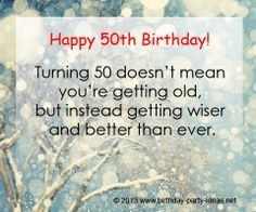 "50th birthday sayings | 50th birthday quotes: ""Turning 50 doesn't mean you're getting ..."