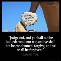 Inspirational Images - New Testament - Page 4 and encouraging Bible verses from the King James Bible Bible Verses Kjv, King James Bible Verses, Bible Verses Quotes, Gospel Bible, Bible Bible, Biblical Quotes, King James Bible Online, Luke 6 37, Universal Life Church
